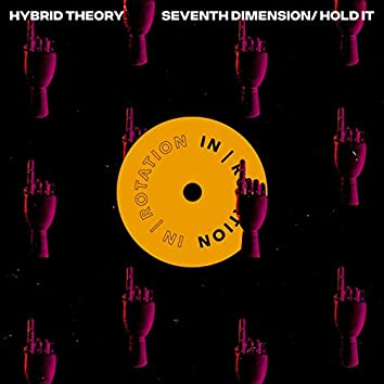Seventh Dimension / Hold It