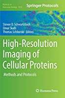 High-Resolution Imaging of Cellular Proteins: Methods and Protocols (Methods in Molecular Biology)