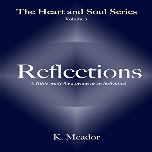 Reflections: For the Heart and Soul  By  cover art