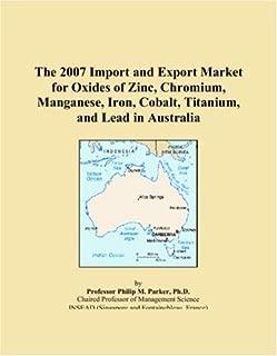 The 2007 Import and Export Market for Oxides of Zinc, Chromium, Manganese, Iron, Cobalt, Titanium, and Lead in Australia