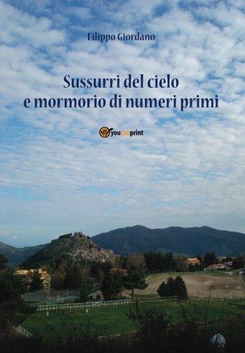 Sussurri del cielo e mormorio di numeri (Italian Edition)