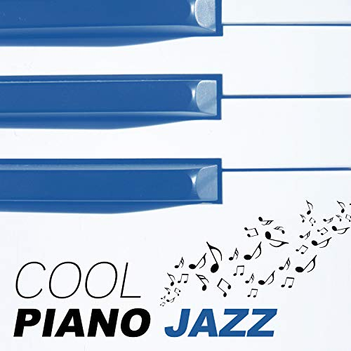 Cool Piano Jazz – Jazz for Everyone, Piano Calmness, Soft Jazz for You, Easy Listening
