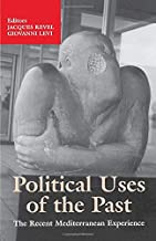 Political Uses of the Past: The Recent Mediterranean Experiences
