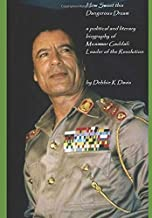 How Sweet this Dangerous Dream: a literary and political biography of Muammar Gaddafi, Leader of the Revolution
