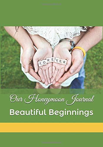 Our Honeymoon Journal: Beautiful Beginnings