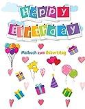 Malbuch zum Geburtstag: Geburtstagsmalbuch für Kinder mit schönen Geburtstagsmotiven zum Ausmalen