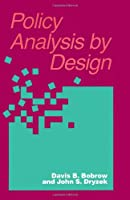 Policy Analysis by Design (Pittsburgh Series in Policy and Institutional Studies)