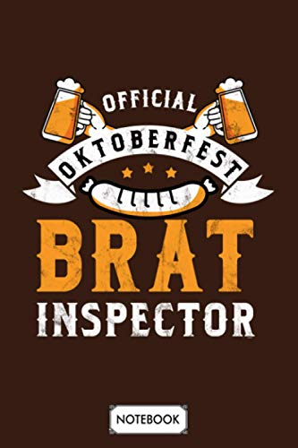 Brat Inspector Bratwurst Lederhosen German Bier Beer Oktoberfest Notebook: Planner, Diary, Journal, 6x9 120 Pages, Matte Finish Cover, Lined College Ruled Paper