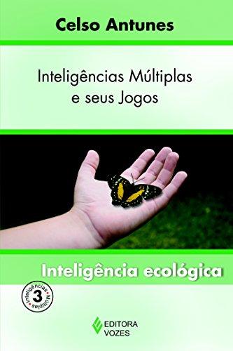 Inteligências múltiplas e seus jogos Vol. 3: Inteligência ecológica: Volume 3