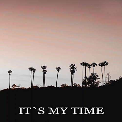 Its My Time [Explicit]