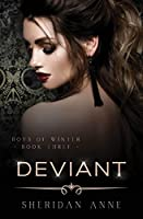 Deviant: A Dark Enemies to Lovers Reverse Harem Romance (Boys Of Winter Book 3) (English Edition)
