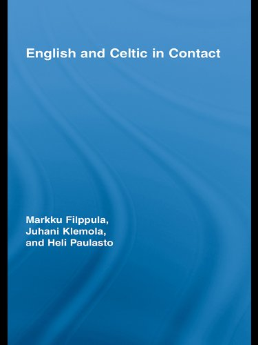 English and Celtic in Contact (Routledge Studies in Germanic Linguistics Book 13)