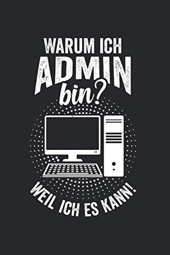 Warum ich Admin bin?weil ich es kann: Administrator Codierer Programmierer Passwort Notizbuch Tagebuch Liniert A5 6x9 Zoll Logbuch Planer Geschenk