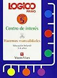 Logico Primo. Centros De Interes. Hacemos Manualidades. - 9788431643034