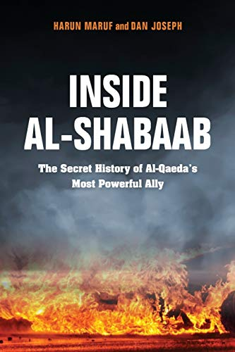 Inside Al-Shabaab: The Secret History of Al-Qaeda's Most Powerful Ally