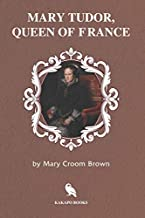 Best mary tudor queen of france Reviews