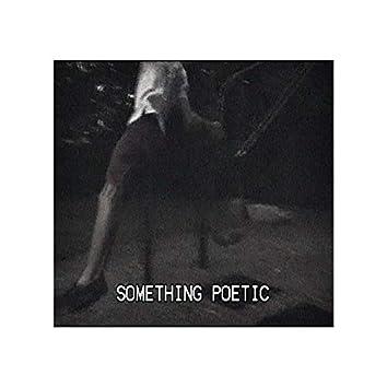 Something Poetic
