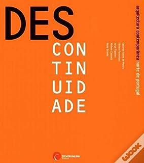 Descontinuidade - Arquitectura Contemporânea  Norte de Portugal