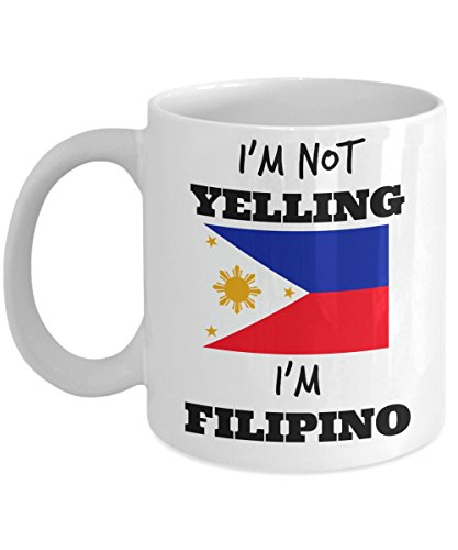 Filipino Pride Mug - I'm Not Yelling I'm Filipino - Funny Filipino Coffee Mug - Filipino Mom or Filipino Dad Gift - For People with Family from the Philippines