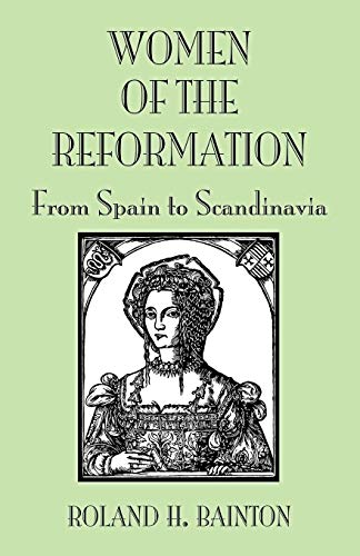 Download Women of the Reformation: From Spain to Scandinavia 0800662482