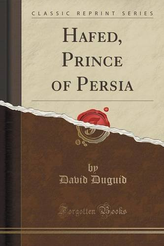 Hafed, Prince of Persia (Classic Reprint) by David Duguid (2015-09-27)