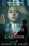 Marco Torres: detective privado: El secreto del cazador