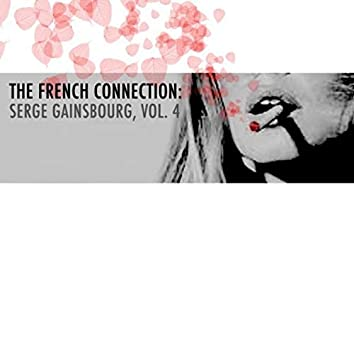 The French Connection: Serge Gainsbourg, Vol. 4
