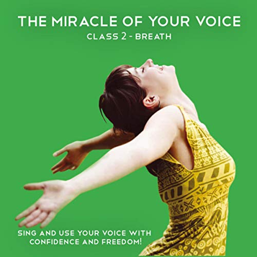 The Miracle of Your Voice - Class 2 - Breath  By  cover art