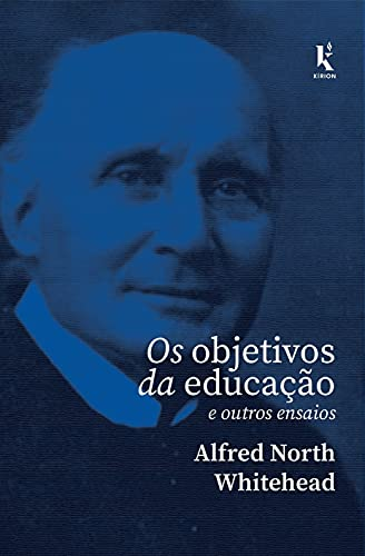 Os Objetivos da Educação: e Outros Ensaios