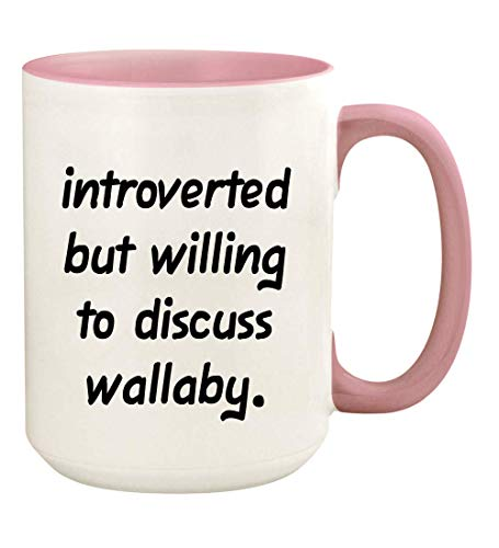 Introverted But Willing To Discuss Wallaby - 15oz Ceramic White Coffee Mug Cup, Pink
