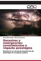 Desastres y emergencias: conocimientos e impacto psicológico