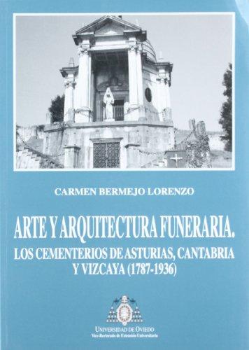 Arte y arquitectura funeraria : los cementerios de Asturias, Cantabria y Vizcaya (1787-1936)