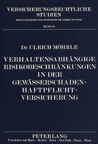 Verhaltensabhängige Risikobeschränkungen in der Gewässerschaden-Haftpflichtversicherung (Versicherungsrechtliche Studien) (German Edition)