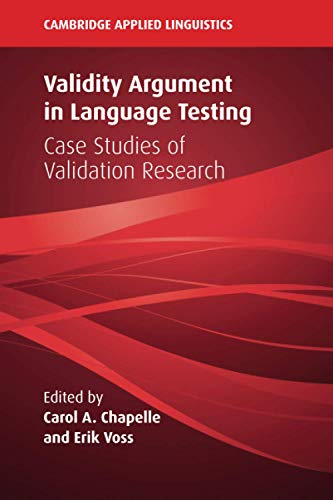 Validity Argument in Language Testing (Cambridge Applied Linguistics)