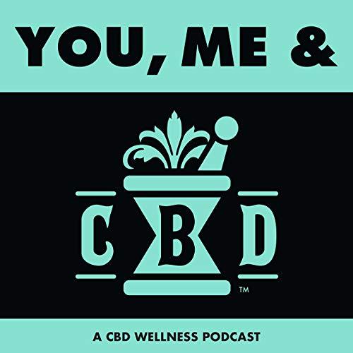 You, Me & CBD Podcast By You Me & CBD cover art
