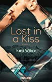 Lost in a Kiss: Roman - Kati Wilde