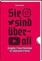 Sie sind ueberall: Gegen Faschismus in deinem Feed | Sachbuch ueber Rechtsextreme in den sozialen Medien