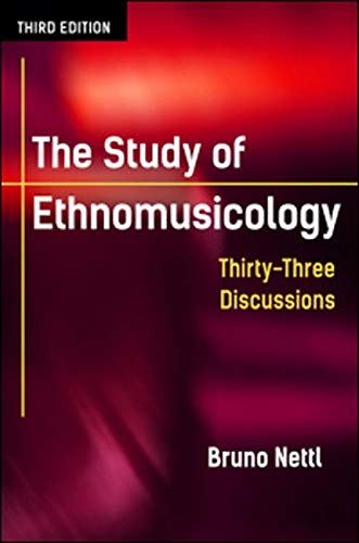 Compare Textbook Prices for The Study of Ethnomusicology: Thirty-Three Discussions 3rd Edition ISBN 9780252080821 by Nettl, Bruno