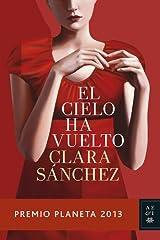 El cielo ha vuelto: Premio Planeta 2013 (Autores Españoles e Iberoamericanos) Versión Kindle