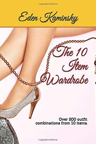 The 10 Item Wardrobe: Over 200 outfit combinations from 10 items.