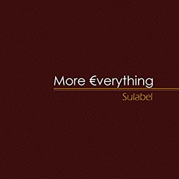 More Everything
