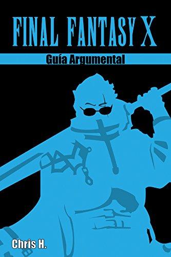 Final Fantasy X - Guía Argumental (Spanish Edition)