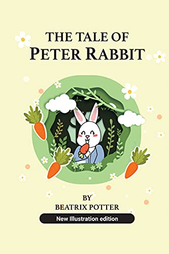 The Tale of Peter Rabbit : New Illustration edition (English Edition)