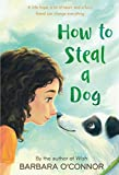 How to Steal a Dog - Barbara O'Connor