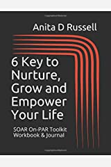 6 Key to Nurture, Grow and Empower Your Life: SOAR On-PAR Toolkit Workbook & Journal Paperback