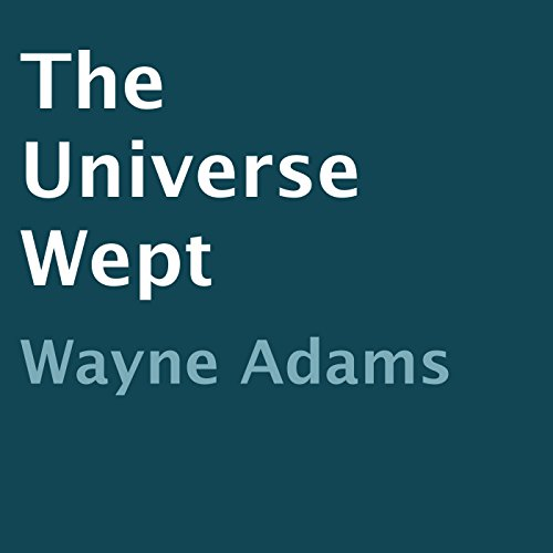 The Universe Wept audiobook cover art