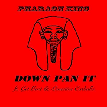 Down Pan It (feat. Get Bent & Ernestine Carballo)