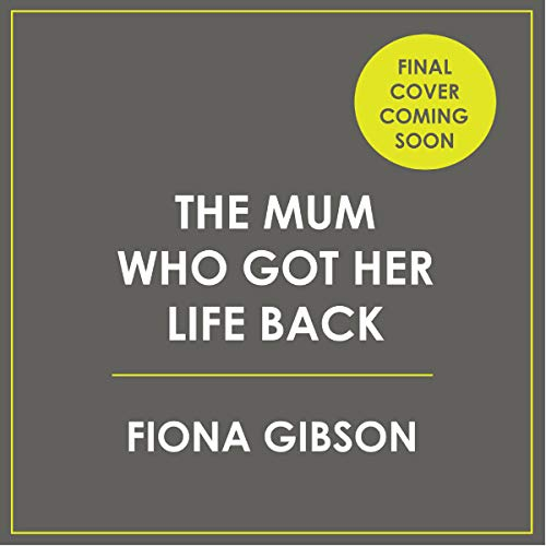 The Mum Who Got Her Life Back audiobook cover art