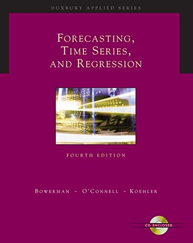 Forecasting, Time Series, and Regression (with CD-ROM)...