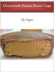 Image: Angie's Homemade Peanut Butter Cups | Kindle Edition | by Angie Camerlin (Author). Publication Date: January 30, 2013